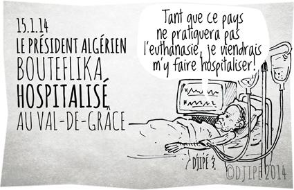 Algérie, Bouteflika, caricatures, dessin de presse, dessinateur, dictature, Djipé, France, hospitalisation, humour, humour noir, mandat présidentiel, président algérien, Val-de-Grâce,