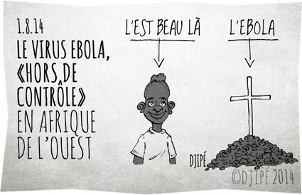 Afrique de l'Ouest, caricatures, dessin de presse, dessinateur, Djipé, Ebola, Guinée, humour, humour noir, la Sierra Leone, le Liberia, médecins sans frontières, Nigeria, OMS, Organisation Mondiale de la Santé, propagation africaine, virus,