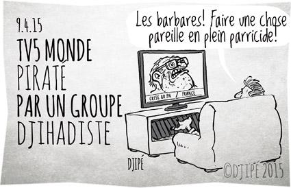 caricatures, crise FN, dessin de presse, dessinateur, Djipé, groupe djihadiste, groupe télévisé français, humour, humour noir, Jean-Marie Le Pen, Marine Le Pen, piratage, TV5 Monde,