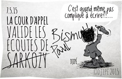 affaire libyenne, caricatures, Cour d'appel, dessin de presse, dessinateur, Djipé, écoutes, humour, humour noir, Nicolas Sarkozy, Paul Bismuth, UMP,