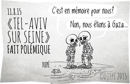 bombardement, caricatures, colonies, dessin de presse, dessinateur, Djipé, enfants, Gaza, guerre, humour, humour noir, Israël, polémique, Tel-Aviv sur Seine,