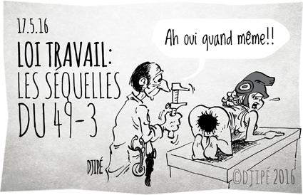 49-3, caricatures, dessin de presse, dessin satirique, dessinateur, Djipé, gouvernement, grève, Hollande, humour noir, Loi, Macron, Manuel Valls, travail,