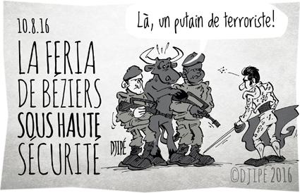 animaux, Attentats, caricatures, cruauté, dessin de presse, dessin satirique, dessinateur, Djipé, Feria de Béziers, haute sécurité, humour noir, tauromachie, terroristes,