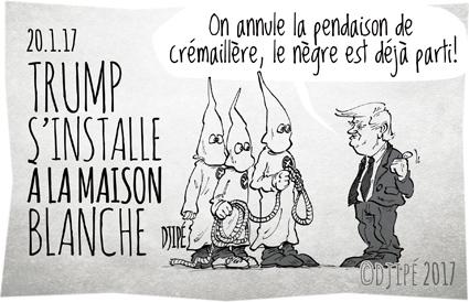 caricatures, dessin de presse, dessin satirique, dessinateur, Djipé, humour noir, KKK, Maison Blanche, Obama, président, Trump, USA, white house,