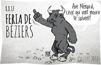 animaux, arènes, Ave César, caricatures, combat, cruauté, dessin satirique, dessinateur, Djipé, Feria de Béziers, humour noir, maltraitance, Ménard, mort, Taureau, tauromachie, terroriste,