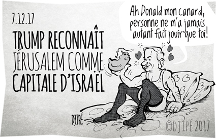 Abbas, caricatures, colonie, dessin satirique, dessinateur, Djipé, guerre, Hamas, humour noir, intifada, Israël, Jérusalem, juif, mort, musulman, Netanyahu, Palestine, Trump,