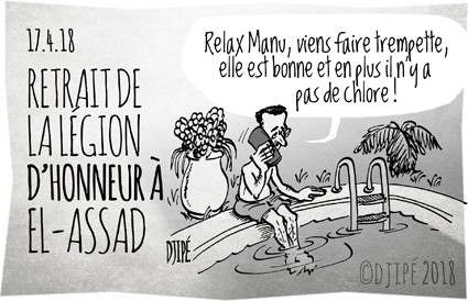 Bachar Al-Assad, bourreau, caricatures, chlore, dessin de presse, dessin satirique, dessinateur, Djipé, Emmanuel Macron, guerre, humour noir, Légion d'honneur, mort, Syrie, tyran,