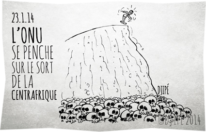 brûlés vifs, caricatures, Centrafrique, dessin de presse, dessinateur, Djipé, enfants décapités, génocide, guerre, guerre civile, humour, humour noir, massacre, morts, ONU, villages incendiés, violences inter-religieuses,