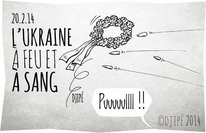 «Je meurs», 100 morts et 500 blessés, Alexandra Chevchtchenko, armes à feu, capitale ukrainienne, caricatures, civils tués, dessin de presse, dessinateur, Djipé, Femen, guerre civile, humour, humour noir, infirmière ukrainienne, Inna Schevchenko, Kiev, manifestations, Plus de 60 morts, pouvoir ukrainien, sniper, snipers, tweet, Ukraine, Viktor Ianoukovitch,