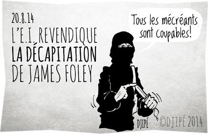caricatures, décapiter, dessin de presse, dessinateur, djihadistes, Djipé, égorger, EI, État islamique, humour, humour noir, James Foley, Steven Sotloff, Syrie,