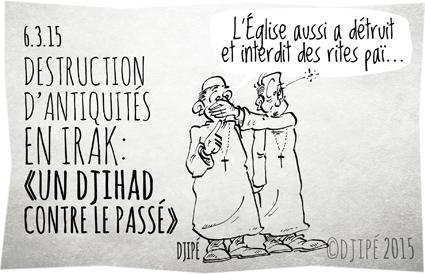 caricatures, DAESH, dessin de presse, dessinateur, Djipé, église, humour, humour noir, Irak, Nimroud, païens, propagande, terroriste,