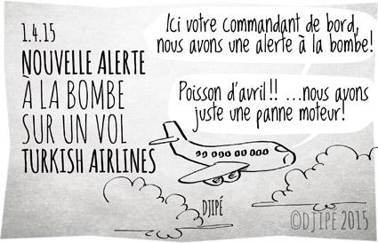 A320, alerte à la bombe, avion de ligne, caricatures, catastrophe aérienne, dessin de presse, dessinateur, Djipé, humour, humour noir, poisson d'avril, Turkish Airlines,