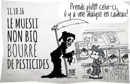bio, cancer, caricatures, cocktail, danger, dessin de presse, dessin satirique, dessinateur, Djipé, humour noir, mort, Muesli, pesticides, santé,