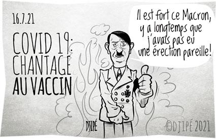 #caricatures, #chantage, #coronavirus, #covid19, #crisesanitaire, #dessinsatirique, #dictature, #DictatureSanitaire, #Djipé, #étatdurgence, #gouvernement, #Hitler, #humournoir, #liberté, #Macron, #manifestations, #masque, #mort, #politique, #restaurants, #sanitaire, #Santé, #vaccin, #vaccination, #variantDelta, #Véran,