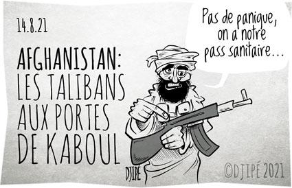 #Afghanistan, #caricatures, #coronavirus, #covid19, #crisesanitaire, #dessindepresse, #dessinsatirique, #dictature, #DictatureSanitaire, #Djipé, #étatdurgence, #guerre, #humournoir, #Kaboul, #liberté, #Macron, #manifestations, #masque, #mort, #passsanitaire, #restaurants, #Santé, #talibans, #vaccin, #vaccination, #variantDelta,